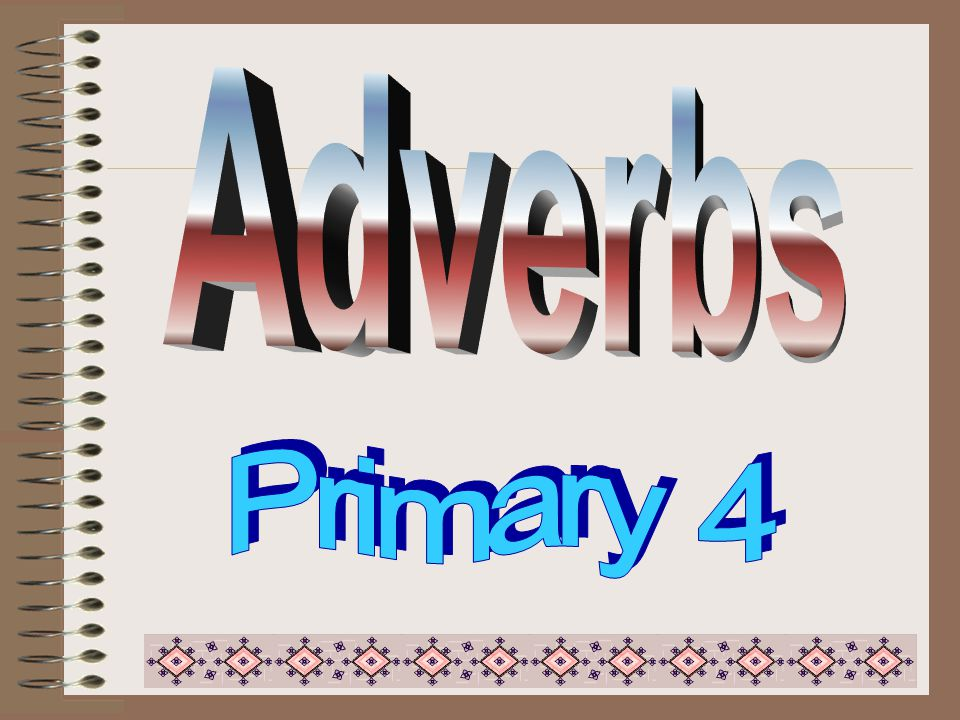 Adverbs ( 副詞 ) --- to describe the verb ( 動詞 ) Adverbs adv. (short form)