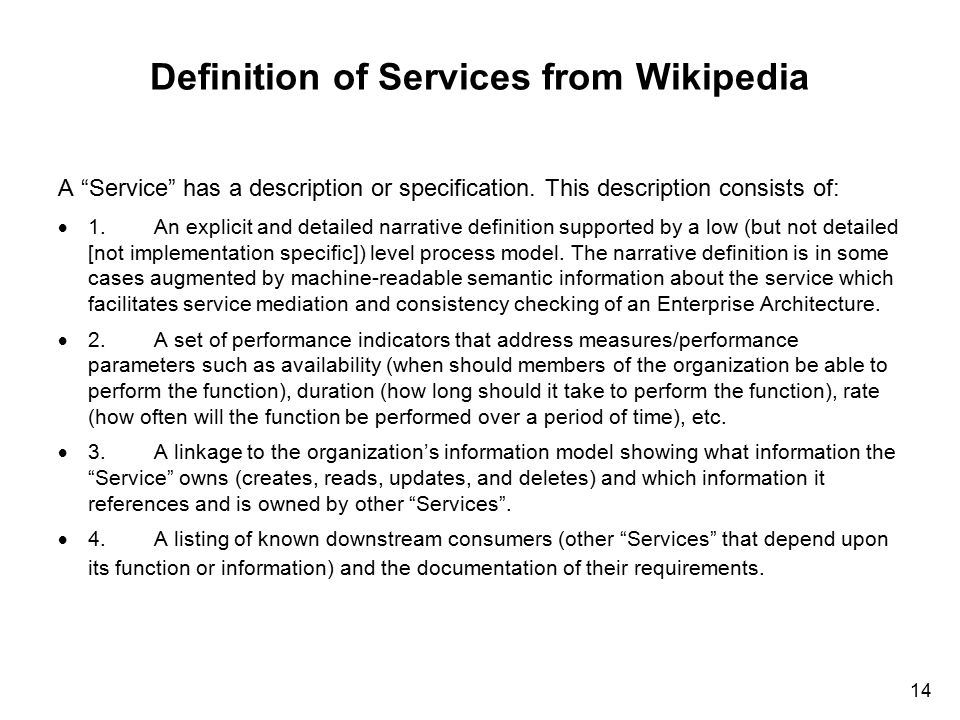 "14 Definition of Services from Wikipedia A ""Service"" has a description or specification. This description consists of:  1.An explicit and detailed na"