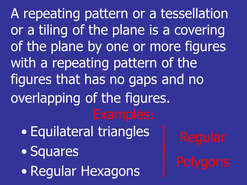 Some examples of periodic or repeating patterns, sometimes called wallpaper designs, will be shown.
