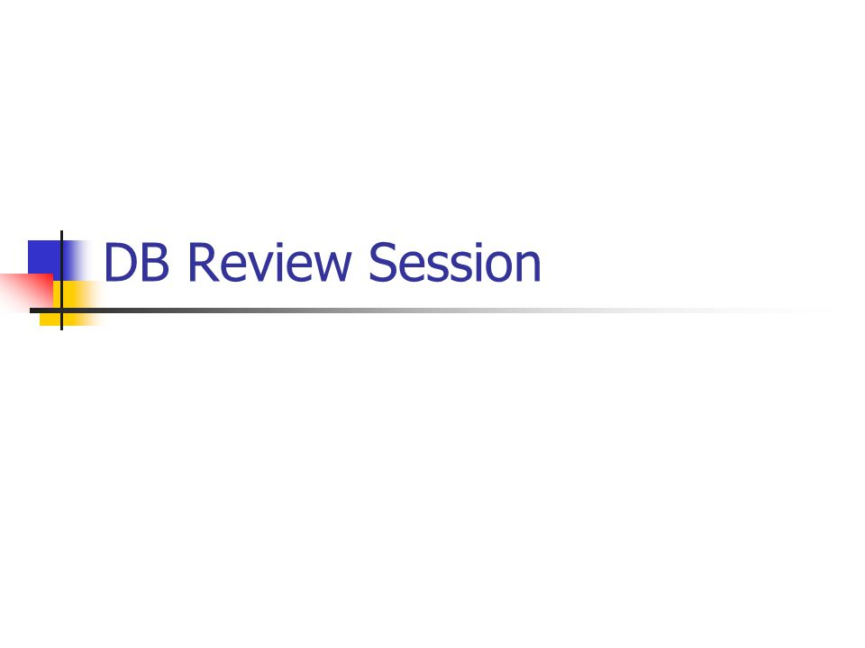 DB Review Session