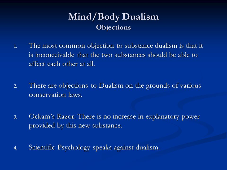Mind/Body Dualism Objections 1.