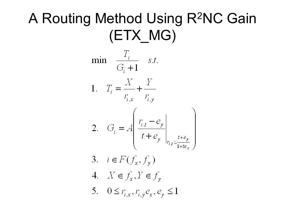 A Routing Method Using R 2 NC Gain (ETX_MG)