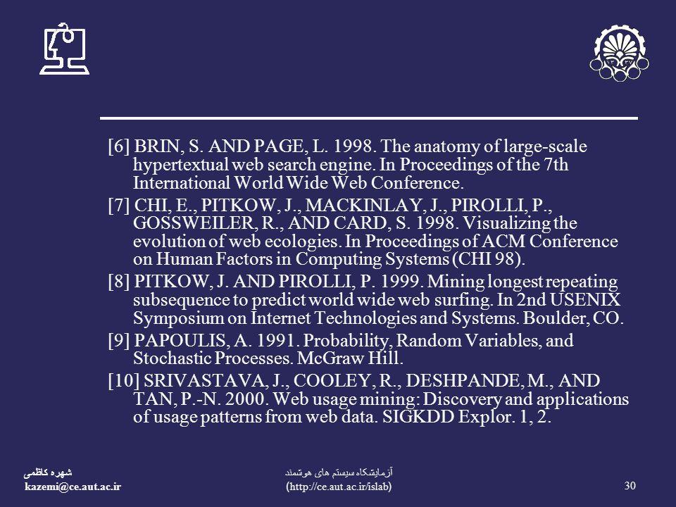 شهره کاظمی kazemi@ce.aut.ac.ir 30 آزمايشکاه سيستم های هوشمند (http://ce.aut.ac.ir/islab) [6] BRIN, S.
