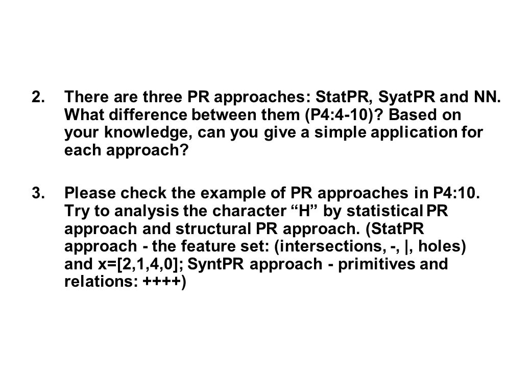2.There are three PR approaches: StatPR, SyatPR and NN.