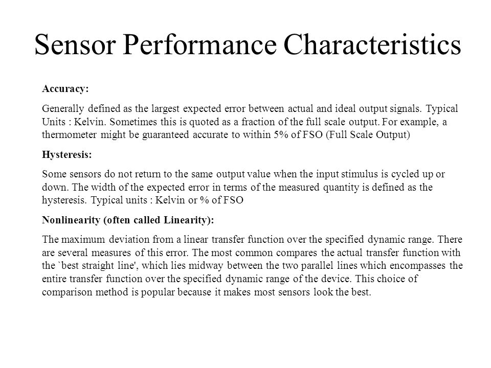 Sensor Performance Characteristics Noise: All sensors produce some output noise in addition to the output signal.