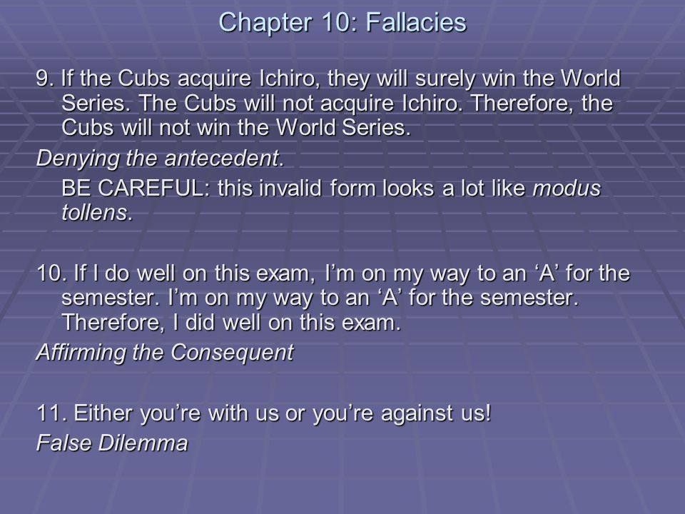 Fallacies (continued) 12.There are scientific laws.
