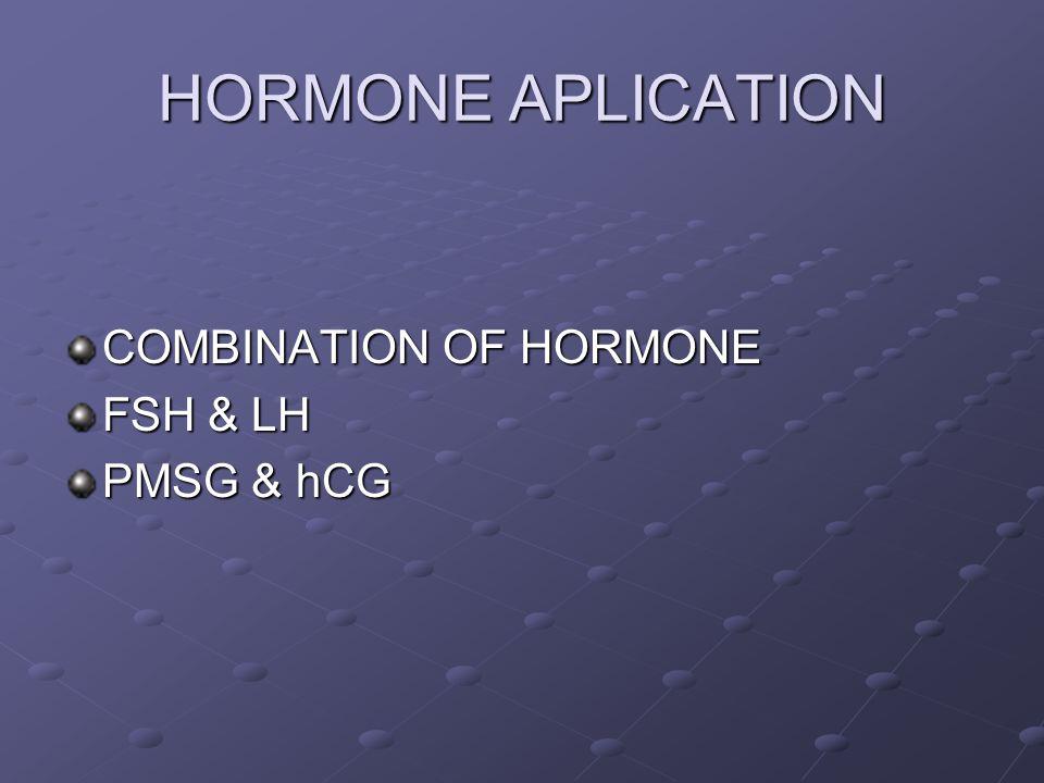 HORMONE APLICATION COMBINATION OF HORMONE FSH & LH PMSG & hCG