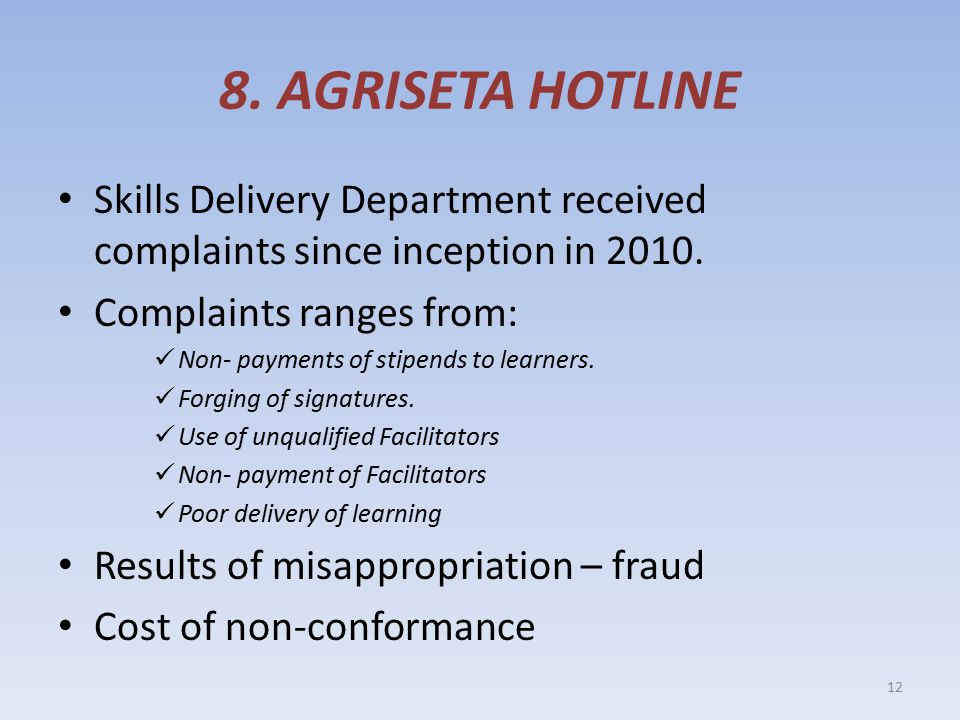 8. AGRISETA HOTLINE Skills Delivery Department received complaints since inception in 2010.