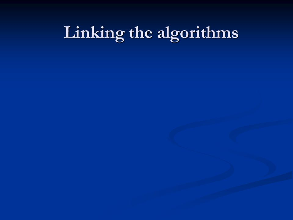 Linking the algorithms