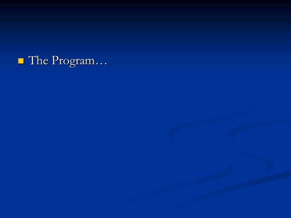 The Program… The Program…