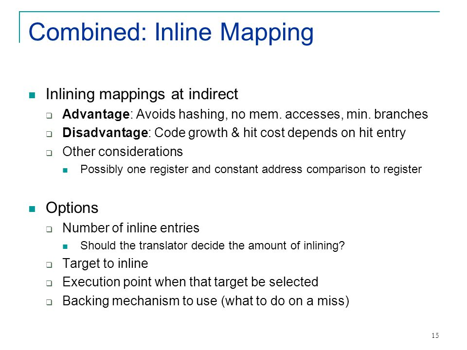 15 Combined: Inline Mapping Inlining mappings at indirect  Advantage: Avoids hashing, no mem.