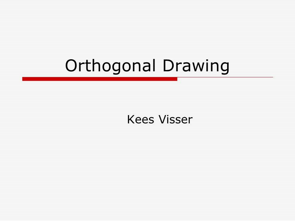 Orthogonal Drawing Kees Visser