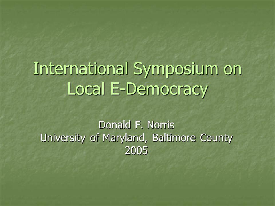 Future Plans for e-Government International Symposium on Local E-Democracy Donald F.