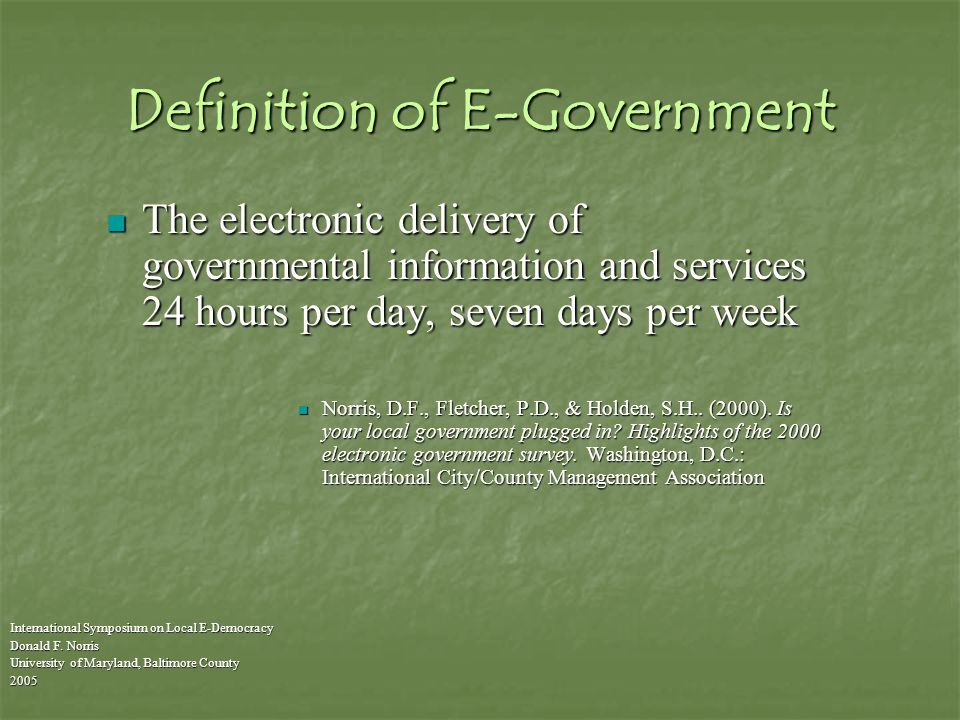Definition of E-Government International Symposium on Local E-Democracy Donald F.