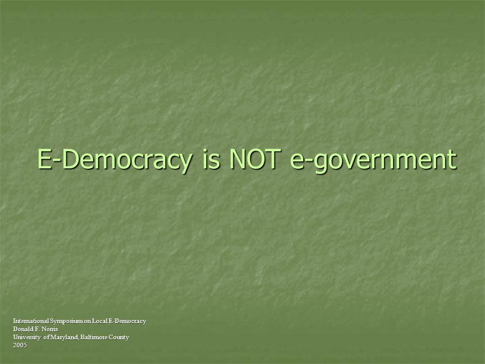 Early days of e-democracy International Symposium on Local E-Democracy Donald F.