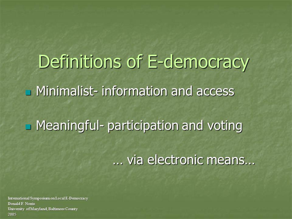 Who will promote and administer e-democracy.International Symposium on Local E-Democracy Donald F.