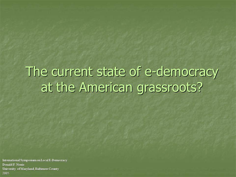 Little demand perceived for e- democracy International Symposium on Local E-Democracy Donald F.