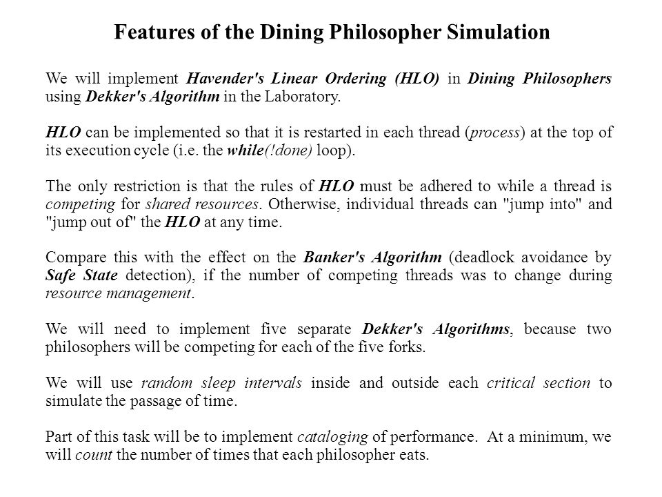 We will implement Havender s Linear Ordering (HLO) in Dining Philosophers using Dekker s Algorithm in the Laboratory.
