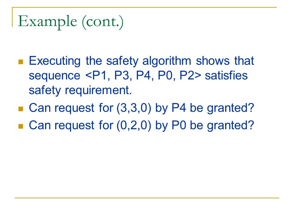Example (cont.) Executing the safety algorithm shows that sequence satisfies safety requirement.