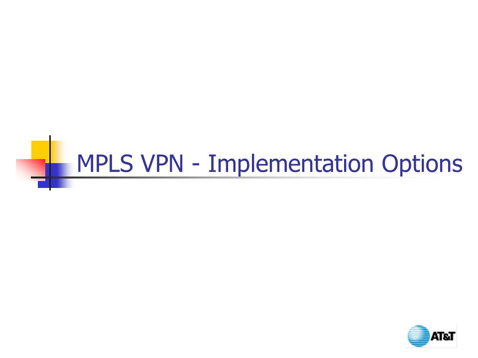 MPLS VPN - Implementation Options