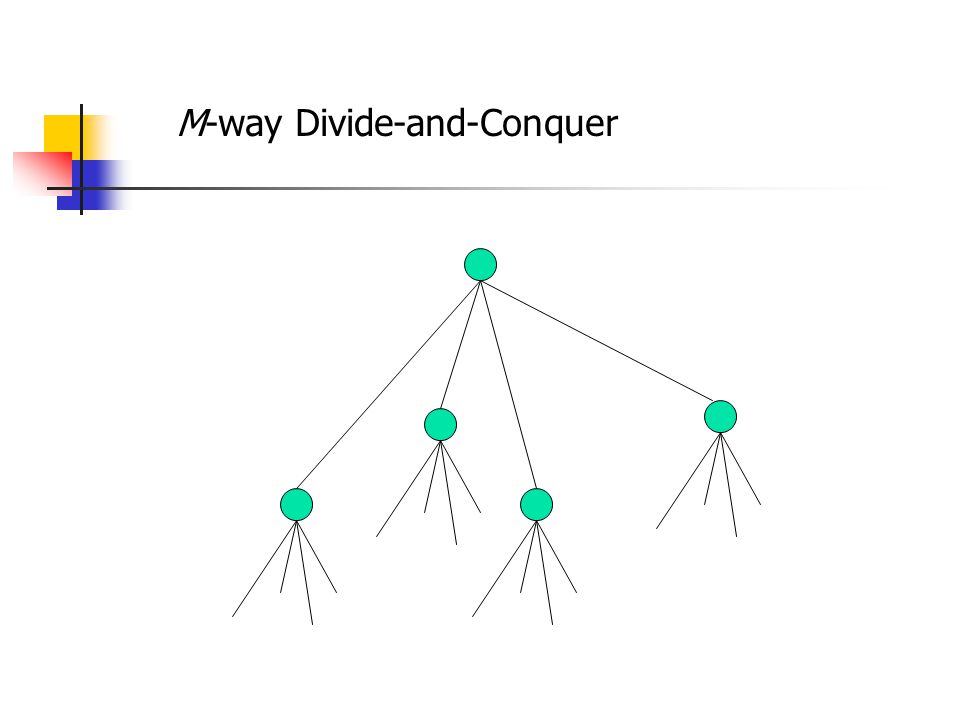 M-way Divide-and-Conquer