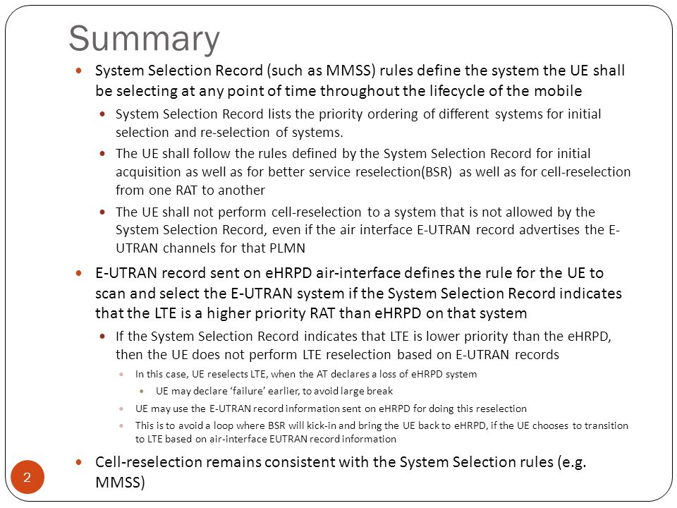 Summary System Selection Record (such as MMSS) rules define the system the UE shall be selecting at any point of time throughout the lifecycle of the