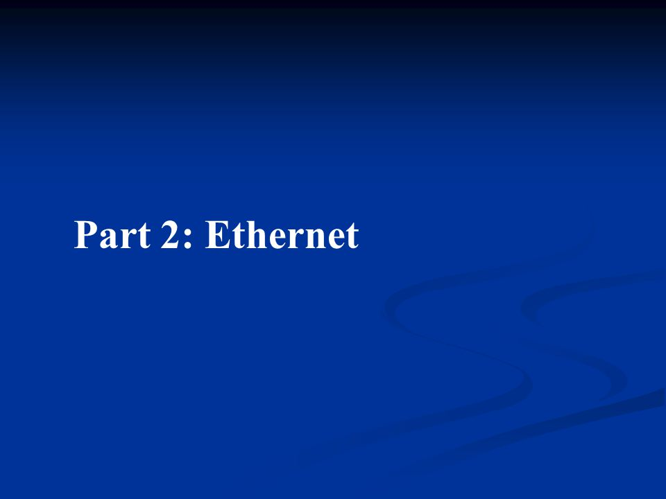 Part 2: Ethernet