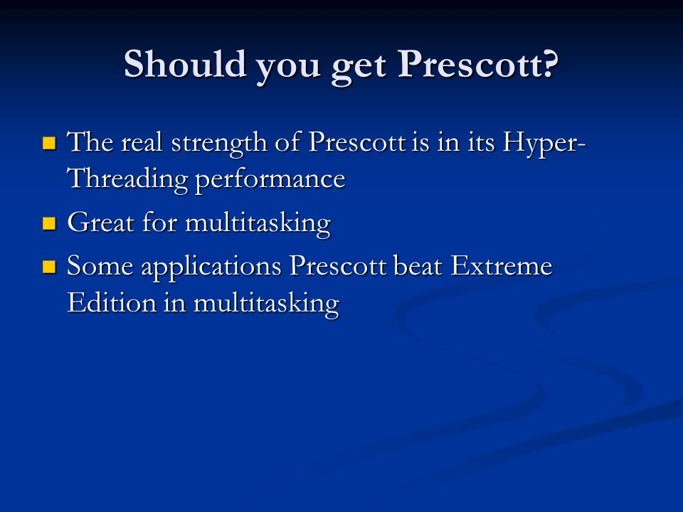 Should you get Prescott.