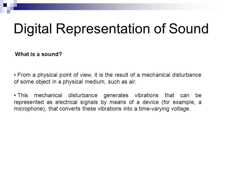 Digital Representation of Sound What is a sound.