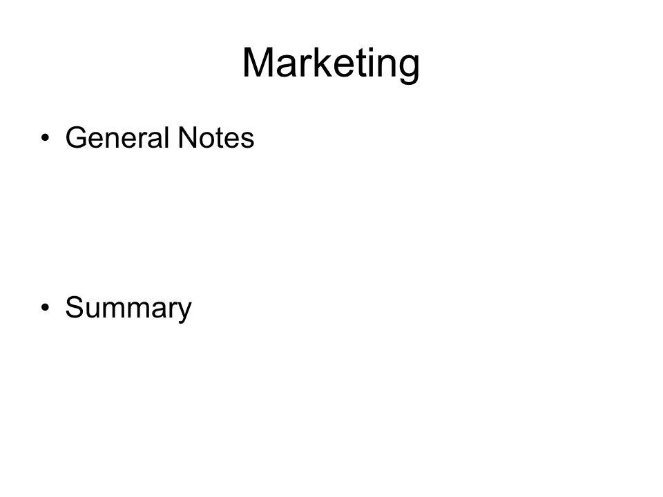 Marketing General Notes Summary