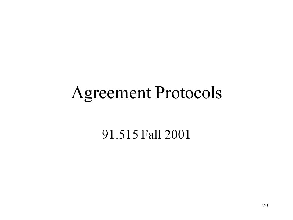 29 Agreement Protocols 91.515 Fall 2001