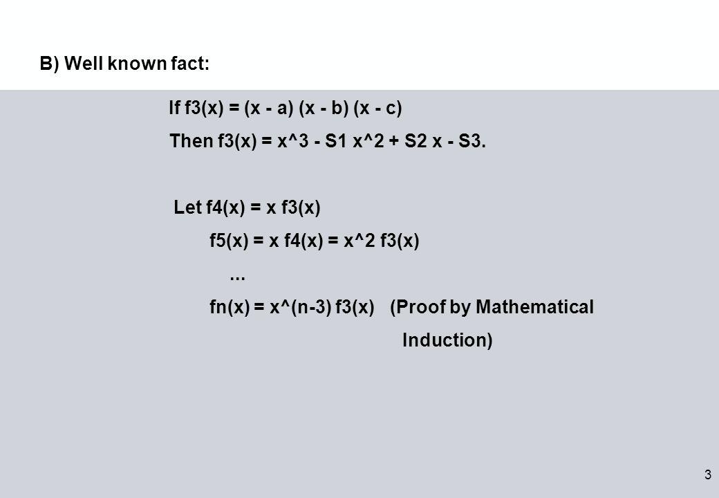 3 If f3(x) = (x - a) (x - b) (x - c) Then f3(x) = x^3 - S1 x^2 + S2 x - S3.