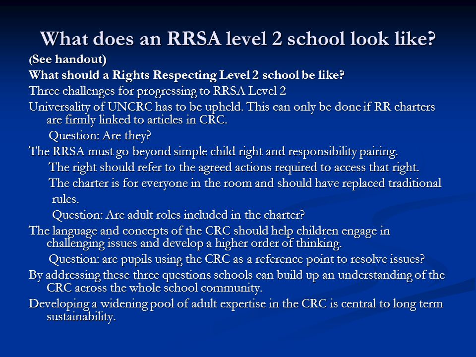 What does an RRSA level 2 school look like? ( See handout) What should a Rights Respecting Level 2 school be like? Three challenges for progressing to