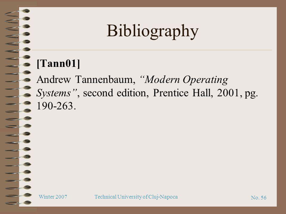 "No. 56 Winter 2007Technical University of Cluj-Napoca Bibliography [Tann01] Andrew Tannenbaum, ""Modern Operating Systems"", second edition, Prentice Ha"