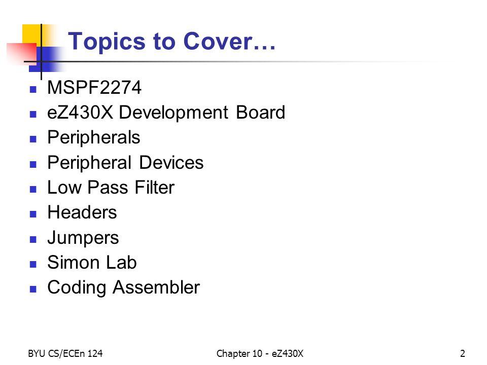 BYU CS/ECEn 124Chapter 10 - eZ430X13 Discrete Parts Added eZ430X Development Board