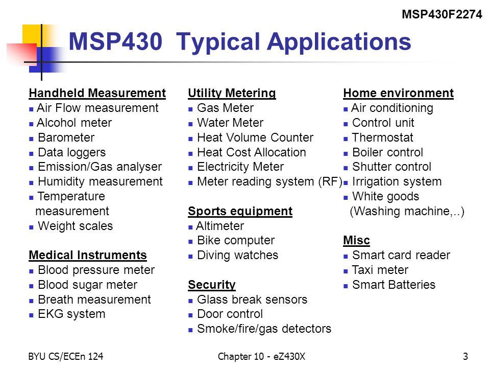 BYU CS/ECEn 124Chapter 10 - eZ430X4 MSP430 Roadmap MSP430F2274