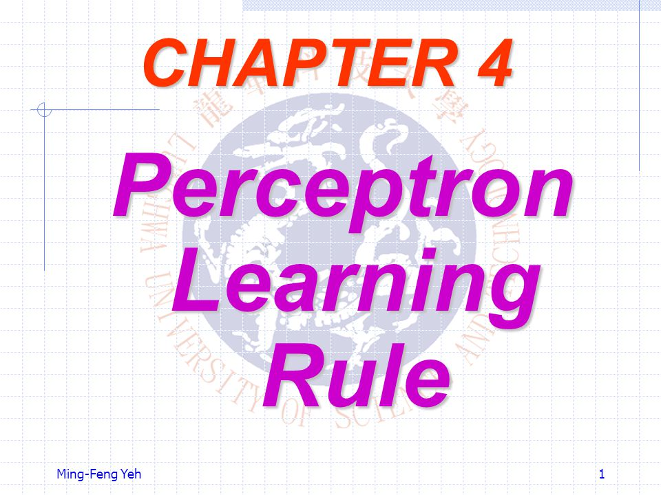 Ming-Feng Yeh1 CHAPTER 4 Perceptron Learning Rule