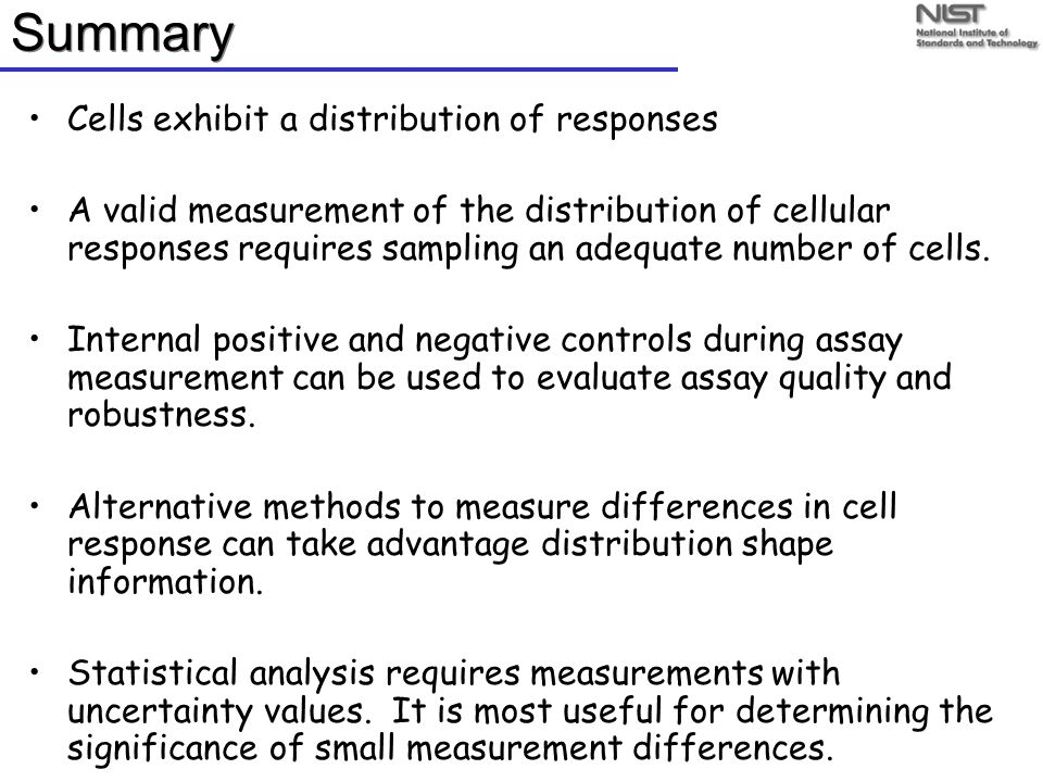 Summary Cells exhibit a distribution of responses A valid measurement of the distribution of cellular responses requires sampling an adequate number of cells.