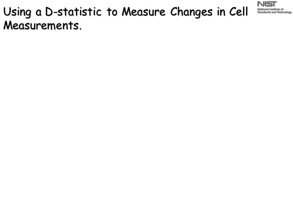 Using a D-statistic to Measure Changes in Cell Measurements.