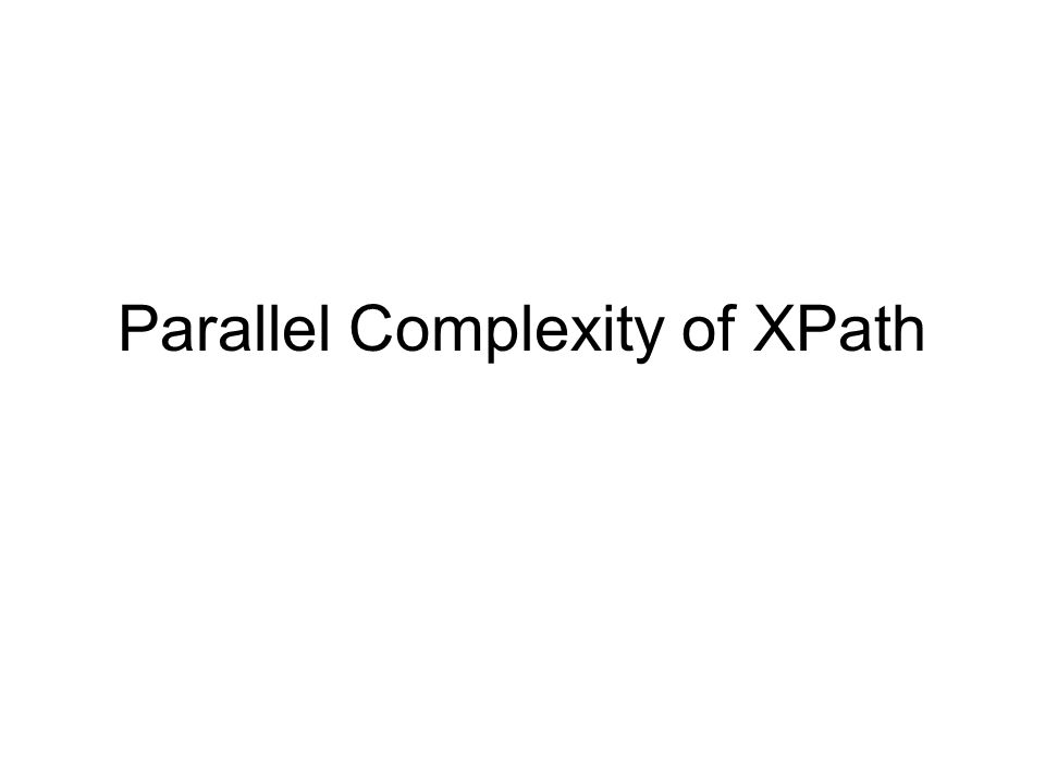 Parallel Complexity of XPath