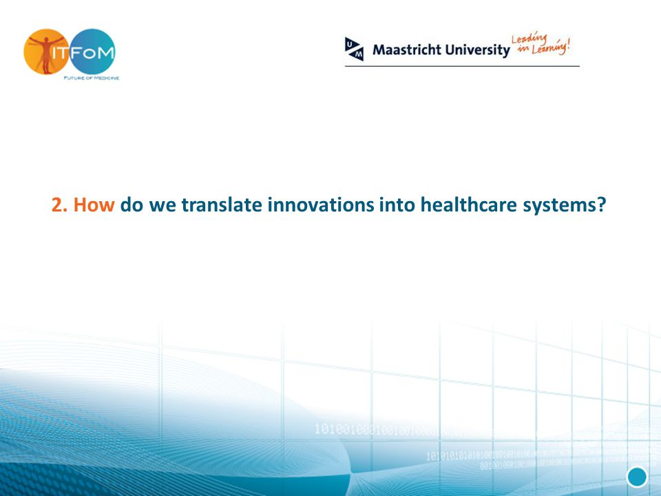 2. How do we translate innovations into healthcare systems