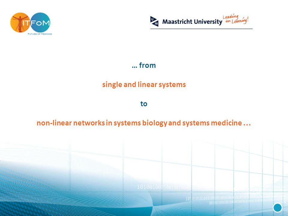 … from single and linear systems to non-linear networks in systems biology and systems medicine …