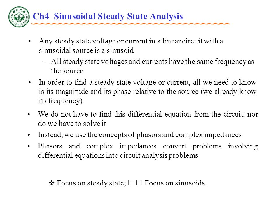 4.1 Characteristics of Sinusoidal Key Words Key Words: Period: T, Frequency: f, Radian frequency  Phase angle Amplitude: V m I m Ch4 Sinusoidal Steady State Analysis