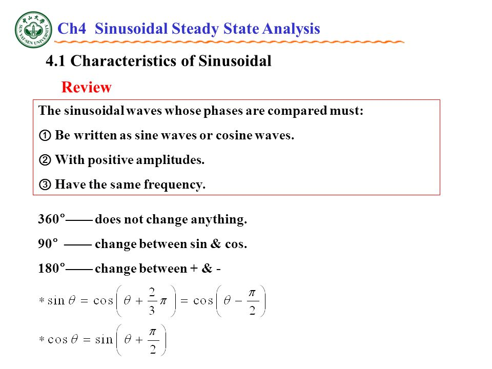 4.1 Characteristics of Sinusoidal Review The sinusoidal waves whose phases are compared must: ① Be written as sine waves or cosine waves.