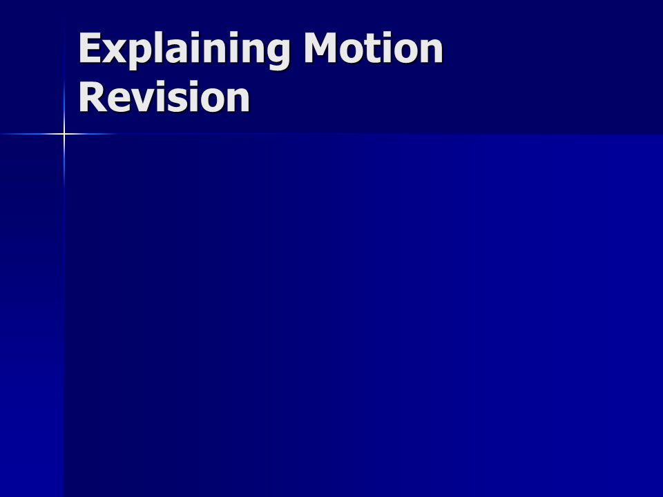 Explaining Motion Revision
