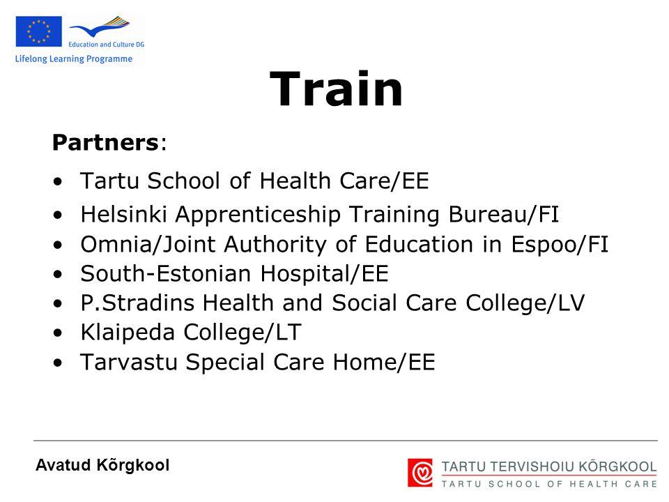 3 Partners: Tartu School of Health Care/EE Helsinki Apprenticeship Training Bureau/FI Omnia/Joint Authority of Education in Espoo/FI South-Estonian Ho