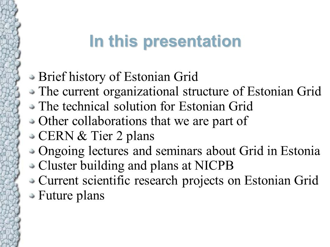 In this presentation Brief history of Estonian Grid The current organizational structure of Estonian Grid The technical solution for Estonian Grid Oth