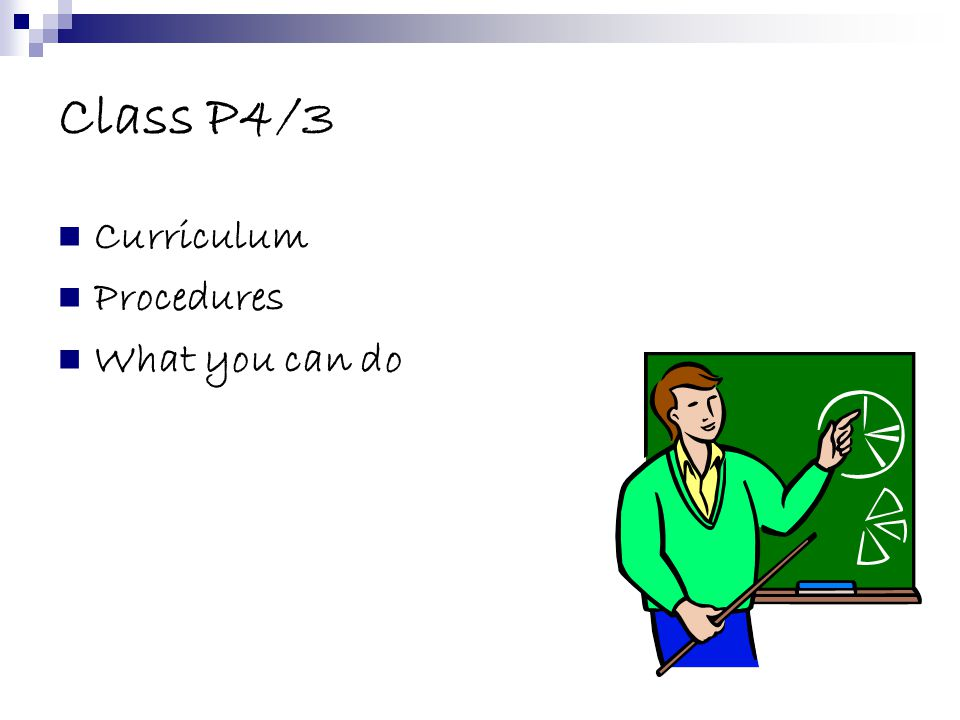 Class P4/3 Curriculum Procedures What you can do