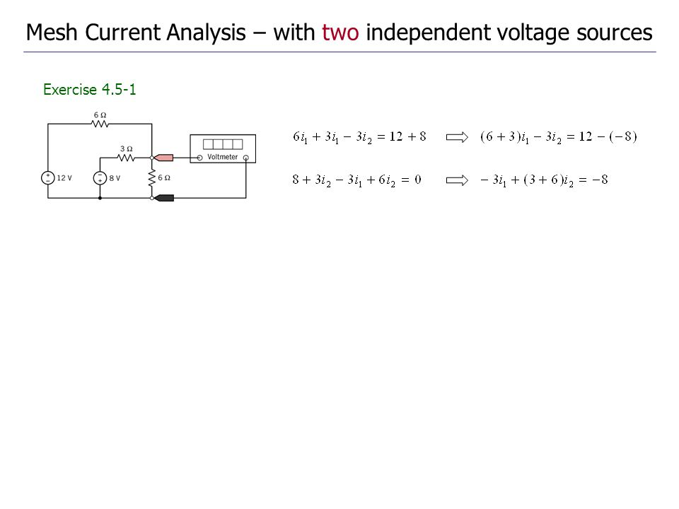 Exercise 4.5-1 Mesh Current Analysis – with two independent voltage sources