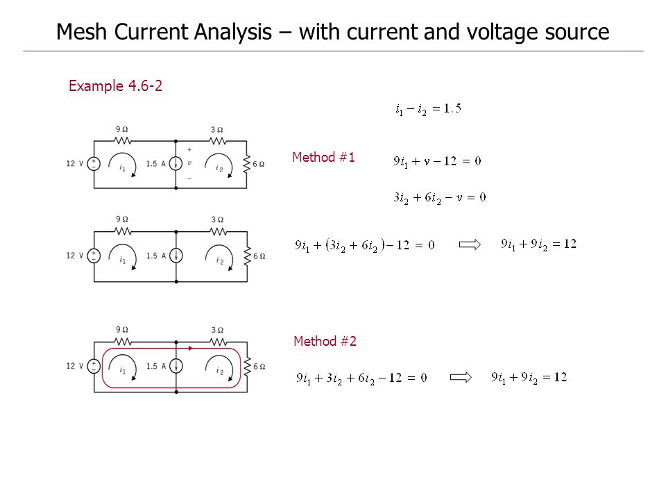 Example 4.6-2 Mesh Current Analysis – with current and voltage source Method #1 Method #2